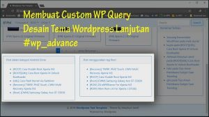 Membuat Custom WP Query, Desain WP Theme Lanjutan #wp_advance